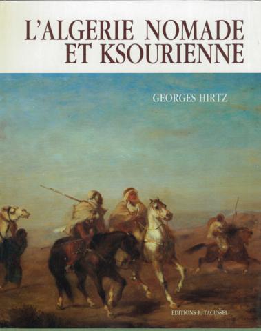 L'Algérie Nomade et Ksourienne, 1830-1954